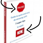 Click here to download my e-book for free Pause Now, with 7 super de-stressing tip
