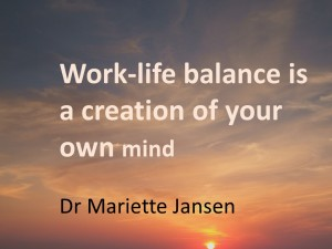 Worklifebalance is a creation of your own mind